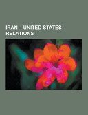 Iran   United States Relations Book