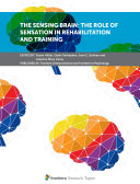 The Sensing Brain  The Role of Sensation in Rehabilitation and Training