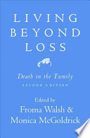 """Living Beyond Loss: Death in the Family"" by Froma Walsh, Monica McGoldrick"