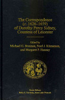 The Correspondence  c 1626 1659  of Dorothy Percy Sidney  Countess of Leicester