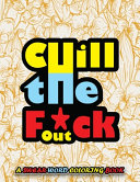 Chill The F*ck Out