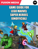 Game Guide for Lego Marvel Super Heroes (Unofficial)