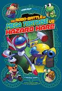 Robo-battle of Mega Tortoise Vs Hazard Hare