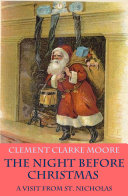 The Night before Christmas - or A Visit from St. Nicholas (with the original illustrations by Jessie Willcox Smith)