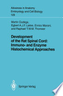 Development of the Rat Spinal Cord  Immuno  and Enzyme Histochemical Approaches