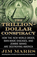 The Trillion Dollar Conspiracy