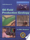 Oil Field Production Geology