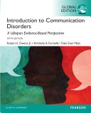 Introduction to Communication Disorders  A Lifespan Evidence Based Approach  Global Edition Book PDF