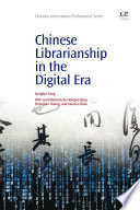 Chinese Librarianship in the Digital Era Book