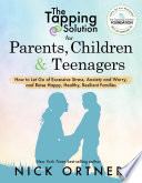 The Tapping Solution for Parents  Children   Teenagers Book PDF