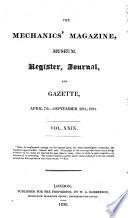 Mechanics magazine  : museum, register, journal, and gazette , Volume 29