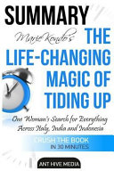 Summary Marie Kondo's the Life Changing Magic of Tidying Up: ...