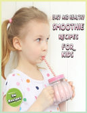 Easy And Healthy SMOOTHIE Recipes For Kids