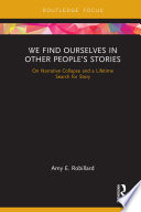 We Find Ourselves in Other People   s Stories