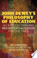 John Dewey s Philosophy of Education