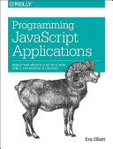 Programming Javascript Applications Robust Web Architecture With Node, Html5, and Modern Js Libraries.