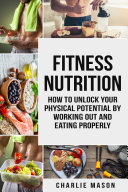Fitness Nutrition (fitness Nutrition Weight Muscle Food Guide Your Loss Health Fitness Books)