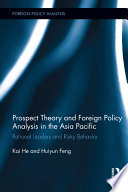 Prospect Theory And Foreign Policy Analysis In The Asia Pacific Book PDF