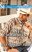 Her Cowboy Hero  Mills   Boon American Romance   The Colorado Cades  Book 3