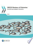 OECD Review of Fisheries: Policies and Summary Statistics 2015
