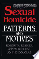 Sexual Homicide  Patterns and Motives  Paperback Book