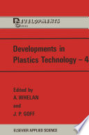 Developments in Plastics Technology—4