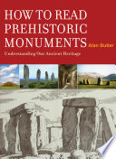 How To Read Prehistoric Monuments A Unique Guide To Our Ancient Heritage Book PDF
