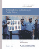 Building Police Institutions in Fragile States