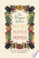 The Pepper Lady's Pocket Pepper Primer