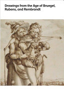 Drawings from the Age of Bruegel  Rubens  and Rembrandt