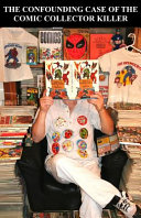 The Confounding Case of the Comic Collector Killer