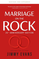 Marriage On The Rock 25th Anniversary  The Comprehensive Guide to a Solid  Healthy and Lasting Marriage