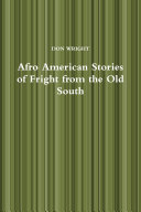 Afro American Stories of Fright from the Old South
