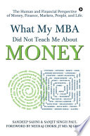 What My MBA Did Not Teach Me About Money