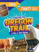 Enduring the Oregon Trail