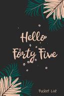 Hello Forty Five Bucket List