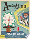 A Is for Atom  A Midcentury Alphabet