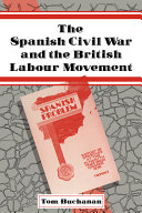 The Spanish Civil War and the British Labour Movement