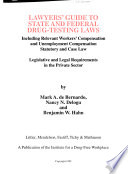 Lawyers' Guide to State and Federal Drug-testing Laws
