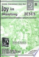Joyful Journeying With God Joy In Meeting Jesus 2 Teacher S Manual1st Ed 2005 Book PDF