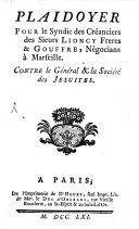 Plaidoyer pour le Syndic des créanciers des sieurs Lioncy ... et Gouffre contre le Géneral et la Société des Jésuités