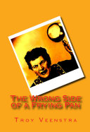 The Wrong Side of a Frying Pan