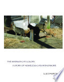 The Madison Cat Colony  A Story of Homeless Cats in Baltimore