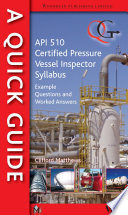 A Quick Guide to API 510 Certified Pressure Vessel Inspector Syllabus Book