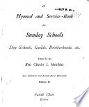 A Hymnal and Service-book for Sunday Schools, Day Schools, Guilds, Brotherhoods, Etc