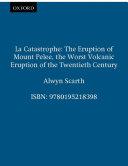 La Catastrophe: The Eruption of Mount Pelee, the Worst Volcanic Eruption of the Twentieth Century [Pdf/ePub] eBook