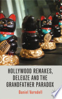 Hollywood Remakes  Deleuze and the Grandfather Paradox