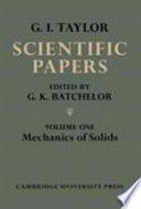 The Scientific Papers of Sir Geoffrey Ingram Taylor: Volume 1, Mechanics of Solids
