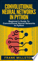 Convolutional Neural Networks In Python Book
