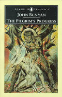 The Pilgrim's Progress from This World, To That Which Is to Come (Penguin Classics)